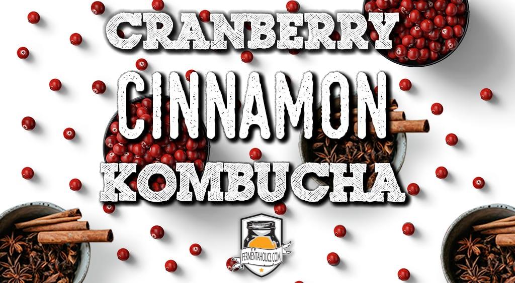 how to brew Cranberry Cinnamon Kombucha