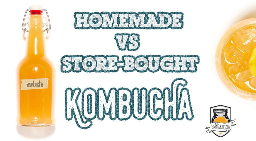 Homemade Kombucha VS. Store Bought