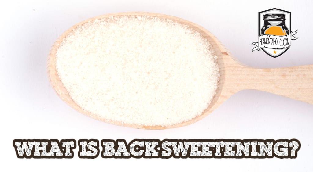 What Is Backsweetening?