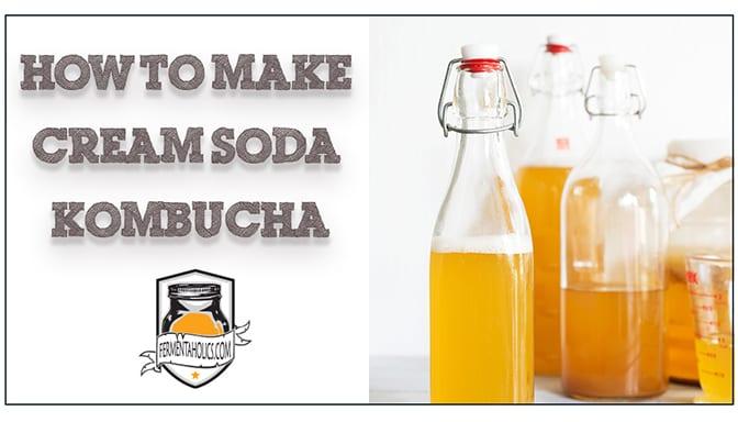 How To Make Cream Sode Kombucha