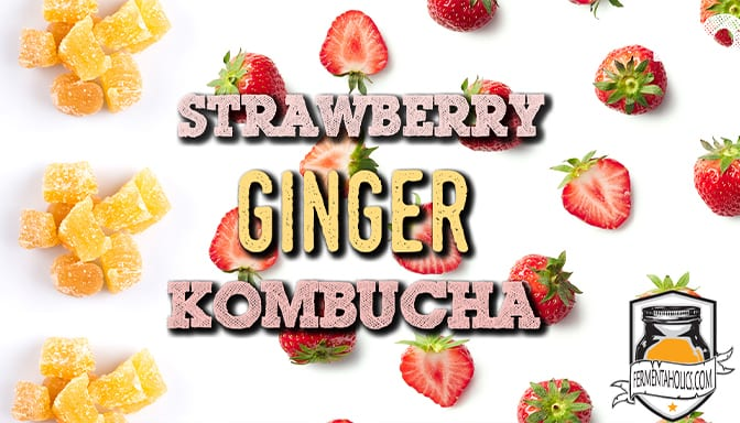 feature strawberry ginger kombucha recipe