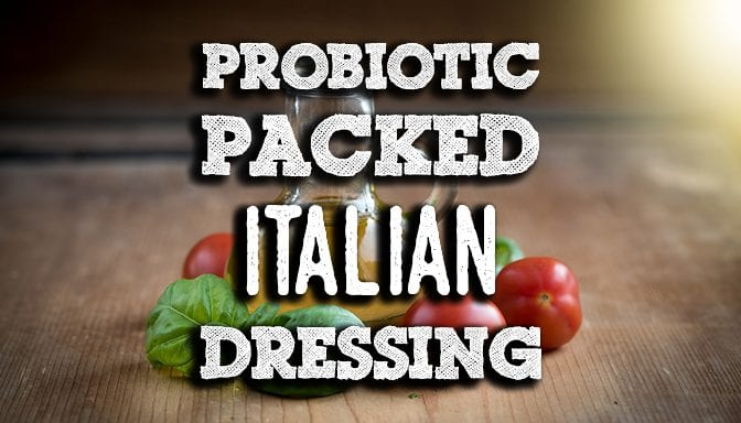 FEATURE PROBIOTIC PACKED ITALIAN DRESSING