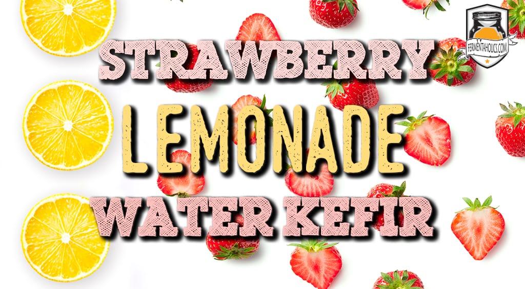 DIY Strawberry lemonade water kefir