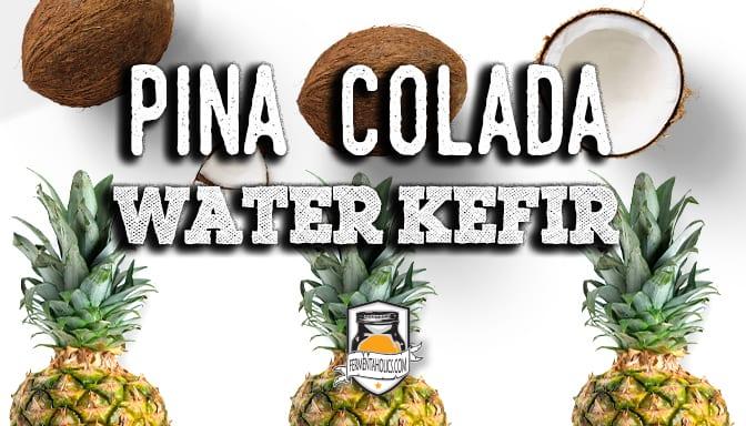 Pina colada water kefir
