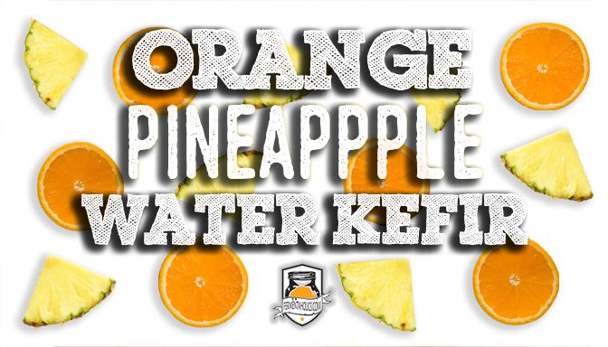 Orange Pineapple Water Kefir